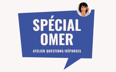 29 avril • Atelier Questions/Réponses Spécial Omer