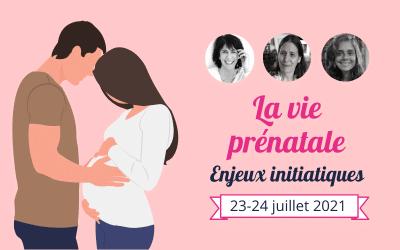 La vie prénatale : enjeux initiatiques • 23-24 Juillet